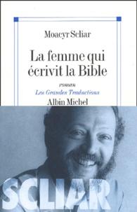Moacyr Scliar - La femme qui écrivit la Bible.