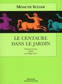 Moacyr Scliar - Le centaure dans le jardin.
