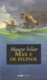 Moacyr Scliar - Max e os felinos.
