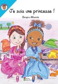 Moanda et  Senga - Je suis une princesse !.