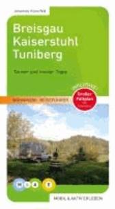 mobil & aktiv erleben: Breisgau, Kaiserstuhl / Tuniberg.