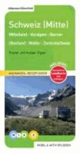 mobil & aktiv erleben - Schweiz (Mitte) - Mittelland-Voralpen-Berner Oberland-Wallis-Zentralschweiz.