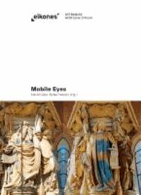 Mobile Eyes - Peripatetisches Sehen in den Bildkulturen der Vormoderne.