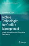 Marta Poblet - Mobile Technologies for Conflict Management - Online Dispute Resolution, Governance, Participation.