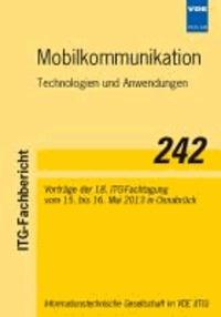 Mobilkommunikation (ITG-FB 242) - Technologien und Anwendungen, Vorträge der 18. ITG-Fachtagung vom 15. bis 16. Mai in Osnabrück.