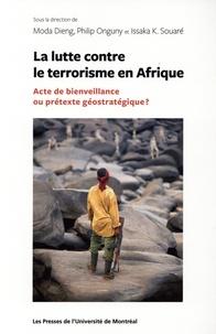 Moda Dieng et Philip Onguny - La lutte contre le terrorisme en Afrique - Acte de bienveillance ou prétexte géostratégique ?.