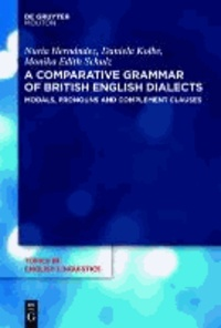 Modals, Pronouns and Complement Clauses - A Comparative Grammar of British English Dialects 2.
