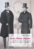 Mode. Macht. Männer - Kulturwissenschaftliche Überlegungen zur bürgerlichen Herrenmode des 19. Jahrhunderts.