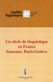 Simon Bouquet - Modèles linguistiques Tome 21 Volume 41 N° : Un siècle de linguistique en France - Saussure, Paris-Genève hier et aujourd'hui.