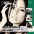 Modelfotografie - Profiwissen Beauty-, Fashion- und Erotik-Fotografie.