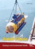 Modell-U-Boote - Einstieg in eine faszinierende Technik.