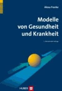 Modelle von Gesundheit und Krankheit - Lehrbuch Gesundheitswissenschaften..