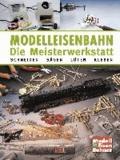 Modelleisenbahn - Die Meisterwerkstatt - Schneiden - Sägen - Löten - Kleben.