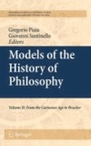 Giovanni Santinello - Models of the History of Philosophy - Volume II: From Cartesian Age to Brucker.