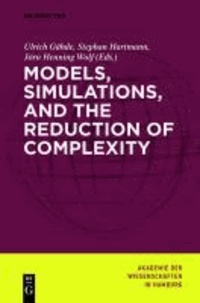 Models, Simulations, and the Reduction of Complexity.