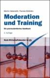 Moderation und Training - Ein praxisorientiertes Handbuch.