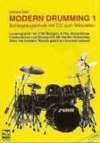 """Modern Drumming 1 - Schlagzeugschule. Lernprogramm mit 1100 Übungen, 8 Play Along-Songs, 5 Solostücken und Übungs-CD. Mit Modern Drumming: Ohne viel trockene Theorie gleich am Drumset spielen! """"inklusive eBook""""."""