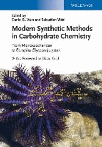 Modern Synthetic Methods in Carbohydrate Chemistry - From Monosaccharides to Complex Glycoconjugates.