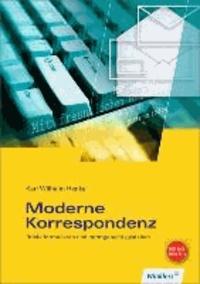 Moderne Korrespondenz. Schülerbuch - Briefe formulieren und normgerecht gestalten.