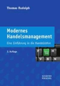 Modernes Handelsmanagement - Eine Einführung in die Handelslehre.