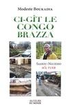 Modeste Boukadia - Ci-gît le Congo Brazza... - Sassou-Ngesso m'a tuer.