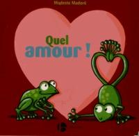 Modeste Madoré - Quel amour !.