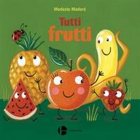 Modeste Madoré - Tutti frutti.