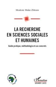 Modeste Muke Zihisire - La recherche en sciences sociales et humaines - Guide pratique, méthodologie et cas concrets.