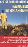 Modibo Diarra et Jacqueline Raoul-Duval - Navigateur interplanétaire - L'extraordinaire aventure d'un enfant du Mali parti à la conquête de Mars.