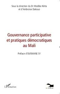 Modibo Keïta et Ambroise Dakouo - Gouvernance participative et pratiques démocratiques au Mali.