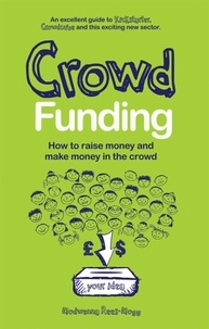 Modwenna Rees-Mogg - Crowd Funding - How to Raise Money and Make Money in the Crowd.