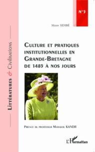 Mody Sidibé - Culture et pratiques institutionnelles en Grande-Bretagne de 1485 à nos jours.