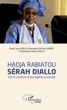 Mody Sory Diallo et Mamadou Hafiziou Barry - Hadja Rabiatou Sérah Diallo - Vie et combats d'une égérie syndicale.