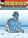 Moebius - Chroniques métalliques.