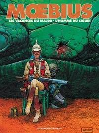 Moebius - Les vacances du Major ; L'homme du Ciguri.