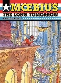 Moebius et Dan O'Bannon - The Long Tomorrow.