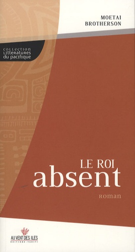 Moetai Brotherson - Le roi absent.