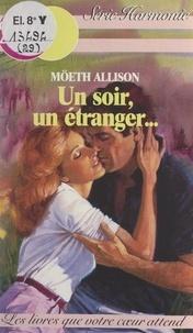 Möeth Allison et Dominique Minot - Un soir, un étranger....