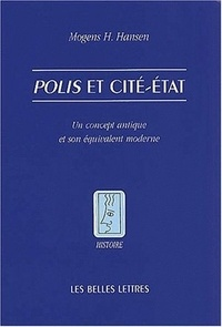 Mogens Herman Hansen - Polis et cité-Etat - Un concept antique et son équivalent moderne.