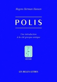 Mogens Herman Hansen - Polis - Une introduction à la cité grecque.