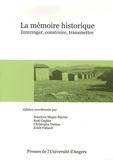 Mogin - La mémoire historique : interroger, construire, transmettre - Actes du colloque du 17 au 19 mars 2005.