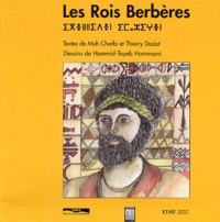 Moh Cherbi et Thierry Deslot - Les rois berbères.