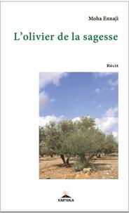 Moha Ennaji - L'olivier de la sagesse.