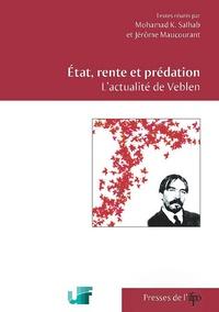 Mohamad Salhab et Jérôme Maucourant - Etat, rente et prédation - L'actualité de Veblen.