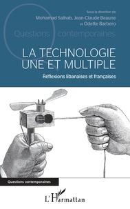 Mohamad Salhab et Jean-Claude Beaune - La technologie une et multiple - Réflexions libanaises et françaises.