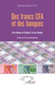 Des francs CFA et des banques - De la Banque du Sénégal à la BIAO-Sénégal.pdf