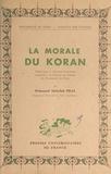 Mohamed Abdallah Draz et  Faculté des lettres de l'Unive - La morale du Koran - Thèse pour le Doctorat ès lettres présentée à la Faculté des lettres de l'Université de Paris.