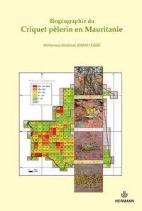 Biogéographie du Criquet pèlerin - Identification, caractérisation et originalité dun foyer grégarigène en Mauritanie centrale.pdf