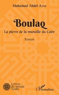 Mohamed Abdel Azim - Boulaq - La pierre de la muraille du Caire.
