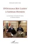Mohamed Abdel Azim - D'Oussama Ben Laden à Saddam Hussein - La politique de Georges W. Bush au Moyen-Orient.